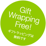 Gift Wrapping Free! ギフトラッピングは無料です