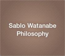 Sablo Watanabe Philosophy